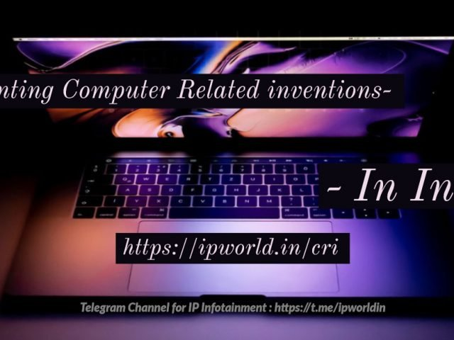 Patenting Computer Related Inventions – Indian Law