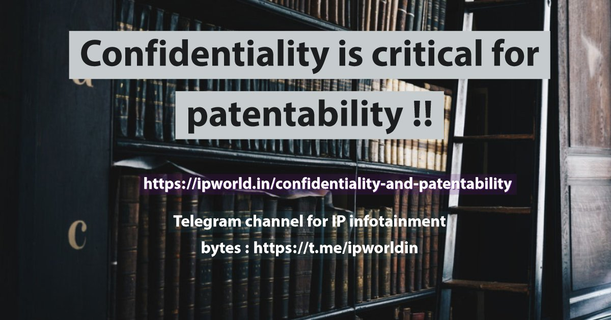 Confidentiality is critical for patentability