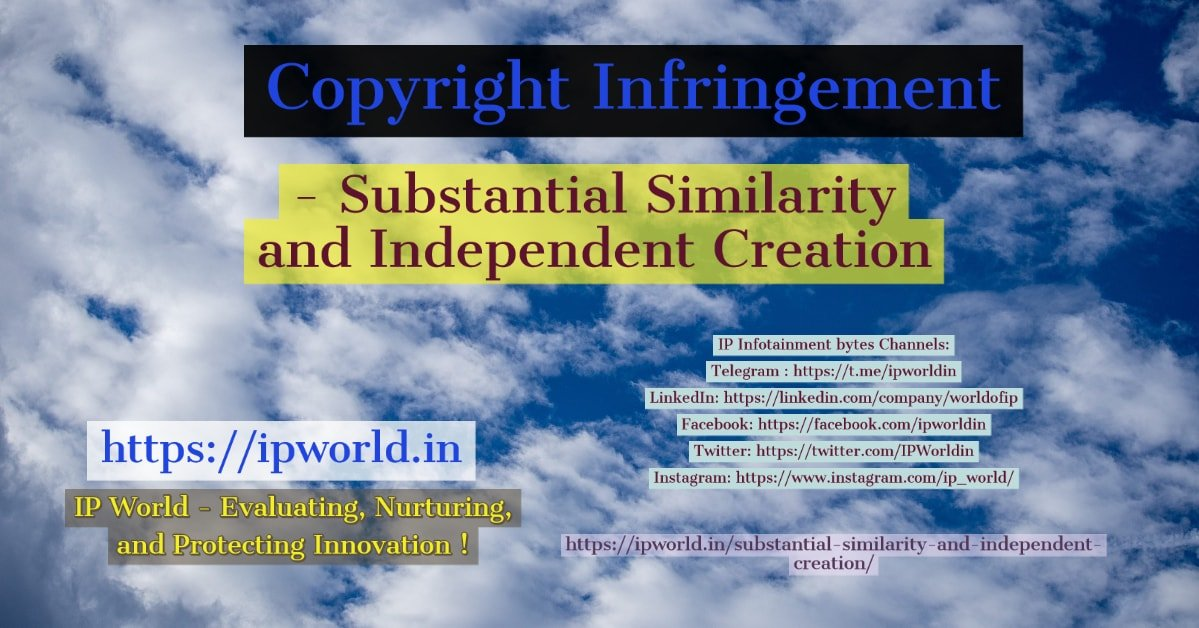 Copyright Infringement - Substantial Similarity and Independent Creation